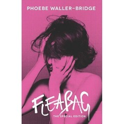 Fleabag: The Special Edition (Tcg) - by  Phoebe Waller-Bridge (Paperback)