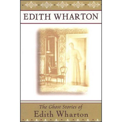 The Ghost Stories of Edith Wharton - (Paperback)