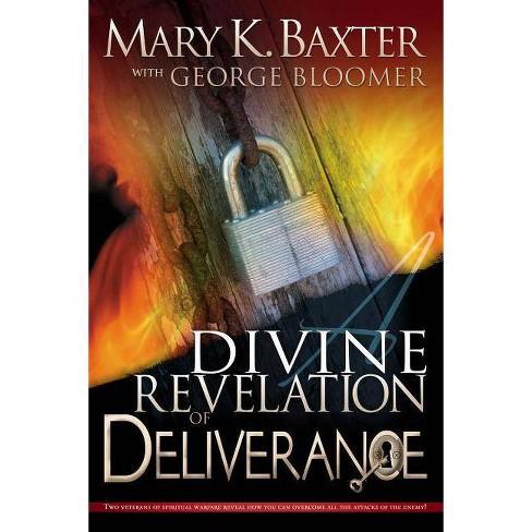 A Divine Revelation of Deliverance - by  Mary K Baxter & George Bloomer (Paperback) - image 1 of 1