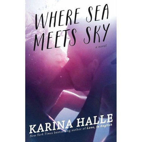 Where Sea Meets Sky - by  Karina Halle (Paperback) - image 1 of 1