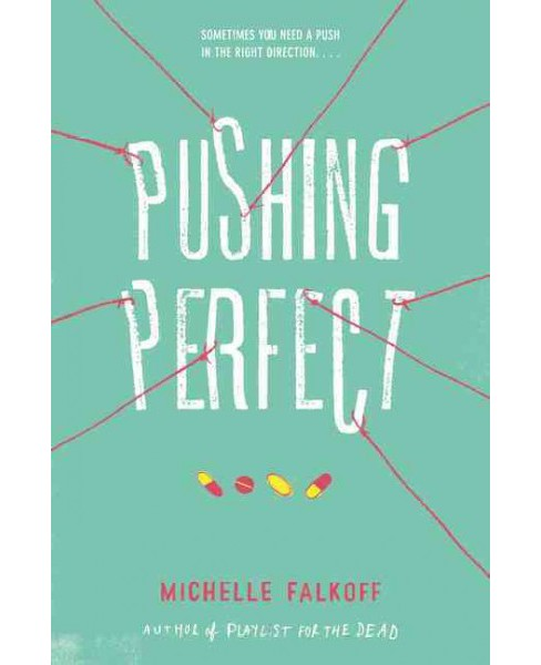 Pushing Perfect (Hardcover) (Michelle Falkoff) - image 1 of 1