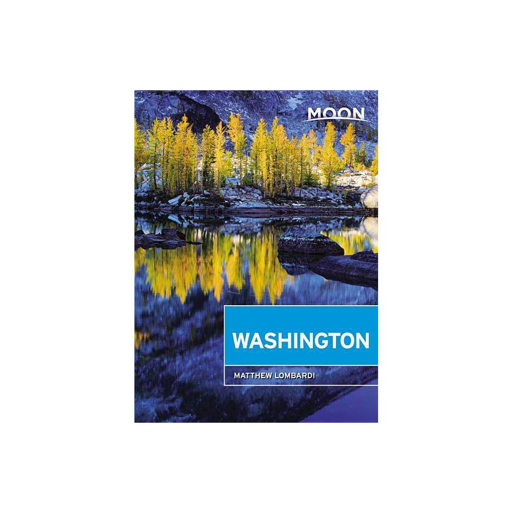 Moon Washington Travel Guide 11th Edition By Matthew Lombardi Paperback