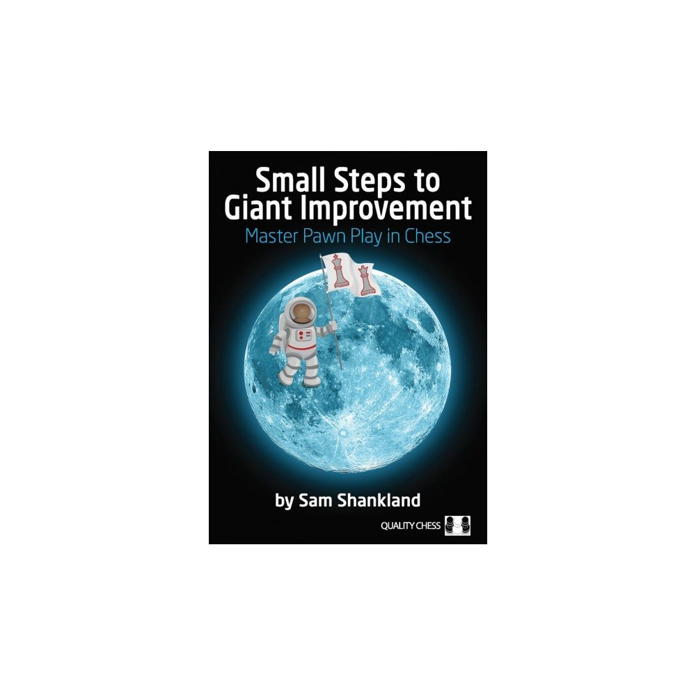 Small Steps to Giant Improvement - by Sam Shankland (Paperback)