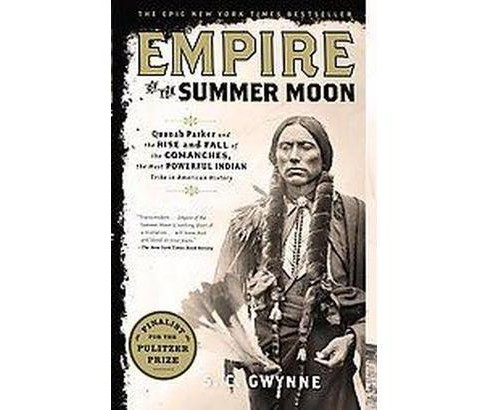 Empire of the Summer Moon (Reprint) (Paperback) by S. C. Gwynne - image 1 of 1