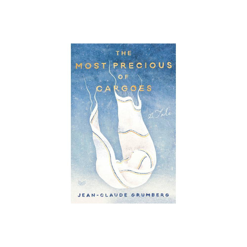 The Most Precious Of Cargoes By Jean Claude Grumberg Hardcover