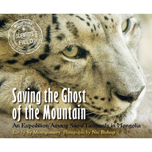 Saving the Ghost of the Mountain - (Scientists in the Field (Paperback)) by  Sy Montgomery (Paperback) - image 1 of 1