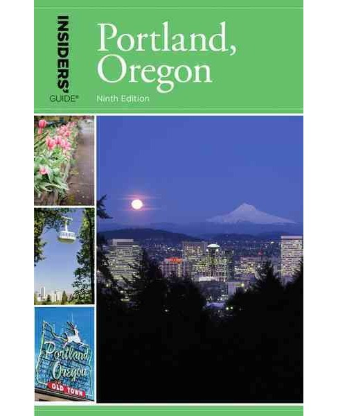 Insiders Guide to Portland, Oregon (Paperback) (Rachel Dresbeck) - image 1 of 1