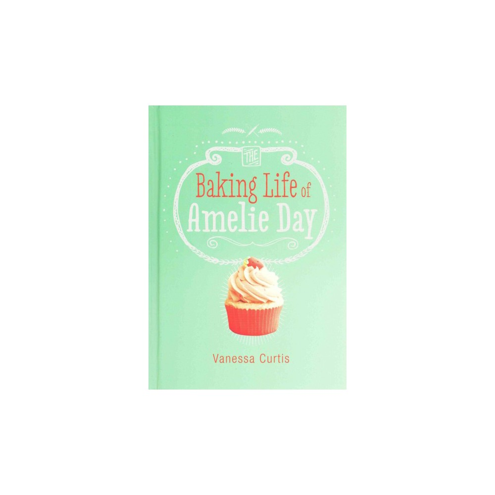 The Baking Life of Amelie Day (Hardcover)