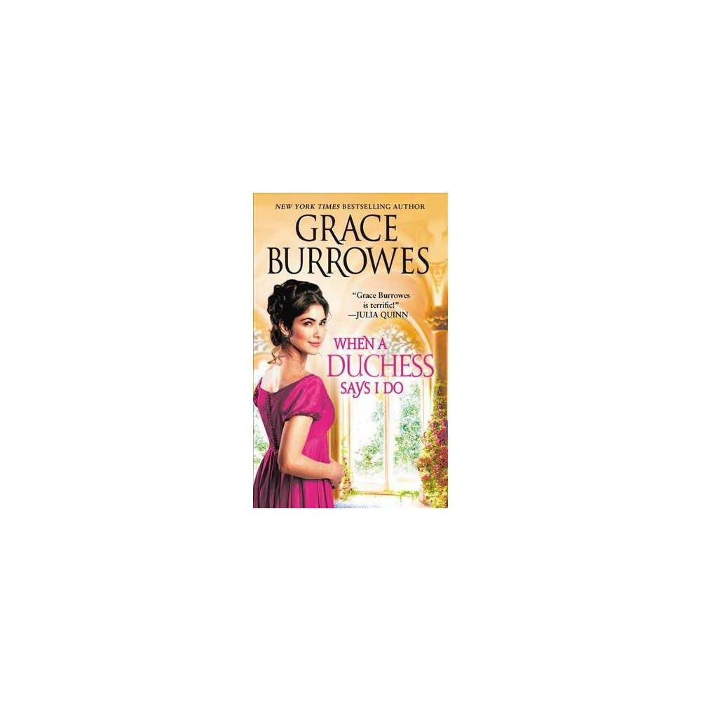 When a Duchess Says I Do - (Rogues to Riches) by Grace Burrowes (Paperback)