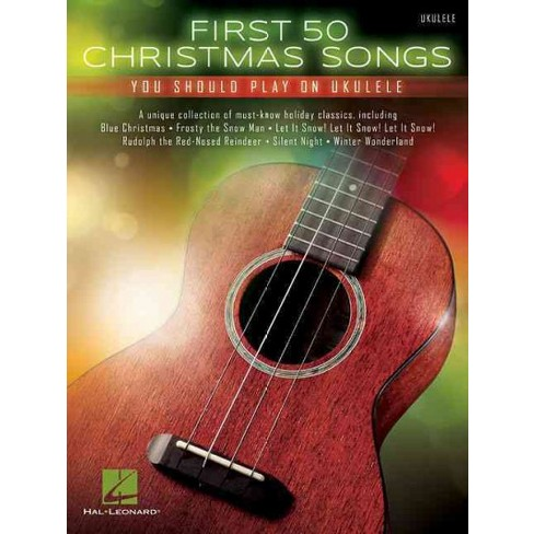 First 50 Christmas Songs You Should Play On Ukulele Paperback Target