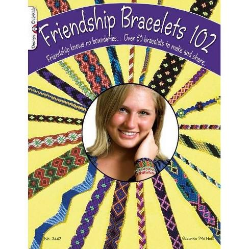Friendship Bracelets 102 - (Design Originals) by  Suzanne McNeill (Paperback) - image 1 of 1