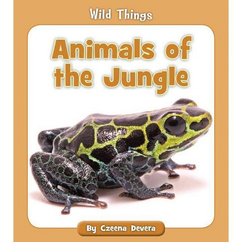 Animals of the Jungle - (Wild Things) by  Czeena Devera (Paperback) - image 1 of 1