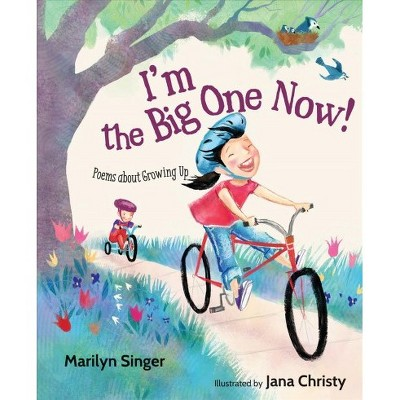 Im The Big One Now Poems About Growing Up By Marilyn Singer