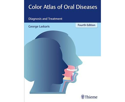Color Atlas of Oral Diseases : Diagnosis and Treatment -  by George Laskaris (Hardcover) - image 1 of 1