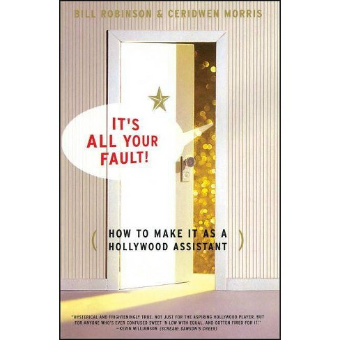 Its All Your Fault - by  Bill Robinson (Paperback) - image 1 of 1