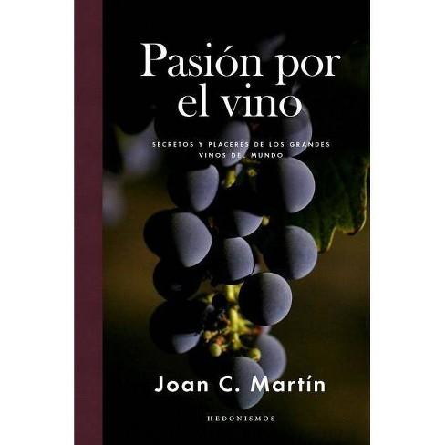Pasion Por El Vino - by  Joan C Martin (Hardcover) - image 1 of 1