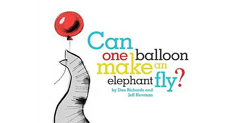 Can One Balloon Make an Elephant Fly? (School And Library) (Dan Richards) - image 1 of 1