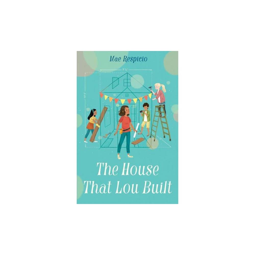 House That Lou Built - Reprint by Mae Respicio (Paperback)