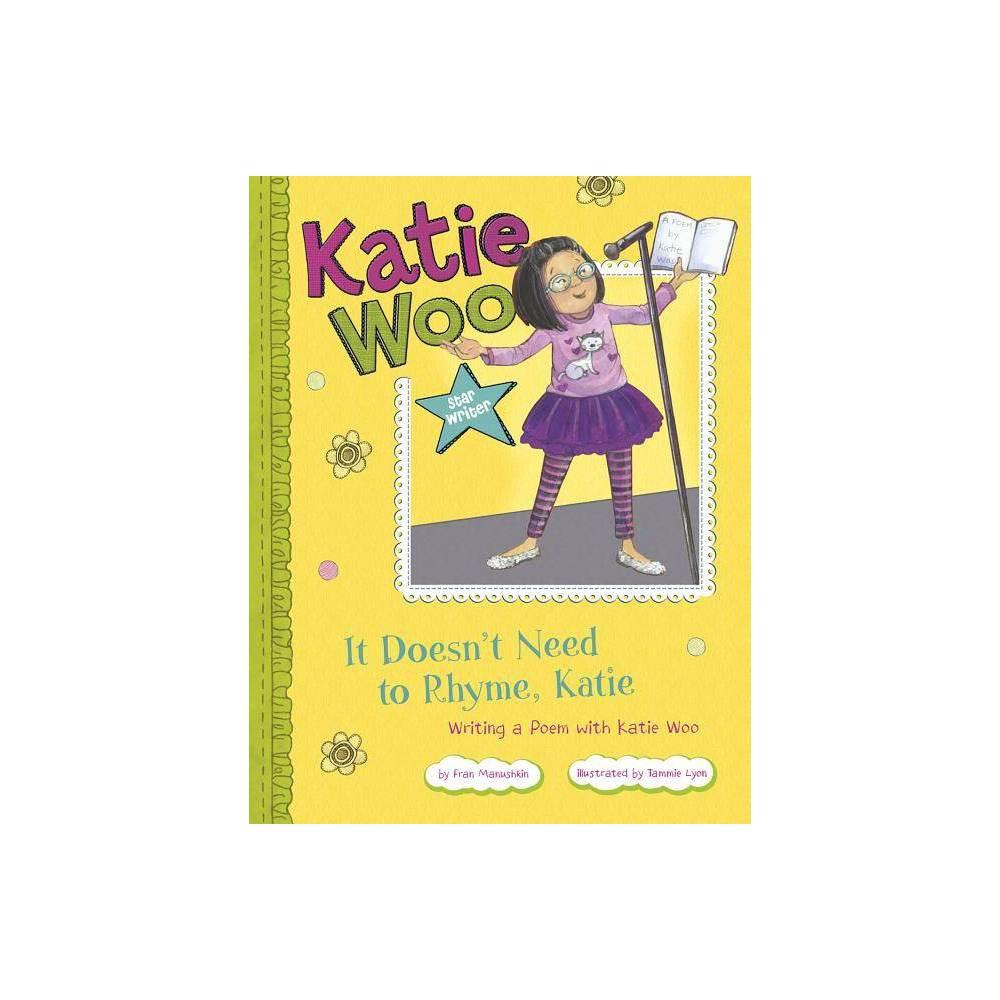 It Doesn T Need To Rhyme Katie Katie Woo Star Writer By Fran Manushkin Paperback