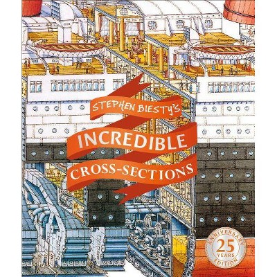 Stephen Biesty's Incredible Cross-Sections - (Stephen Biesty Cross Sections) (Hardcover)