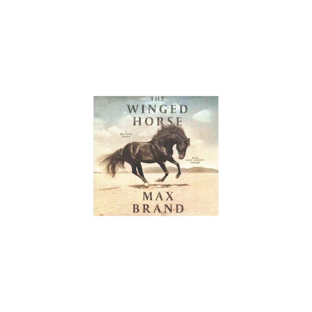 Winged Horse : A Western Story - Unabridged by Max Brand (CD/Spoken Word)