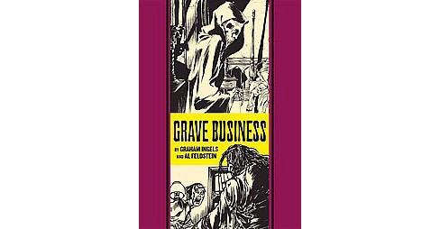 Grave Business and Other Stories (Hardcover) (Al Feldstein) - image 1 of 1