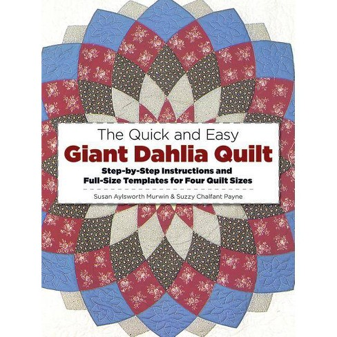 The Quick and Easy Giant Dahlia Quilt - (Dover Needlework) by  Susan Aylsworth Murwin & Suzzy Chalfant Payne (Paperback) - image 1 of 1