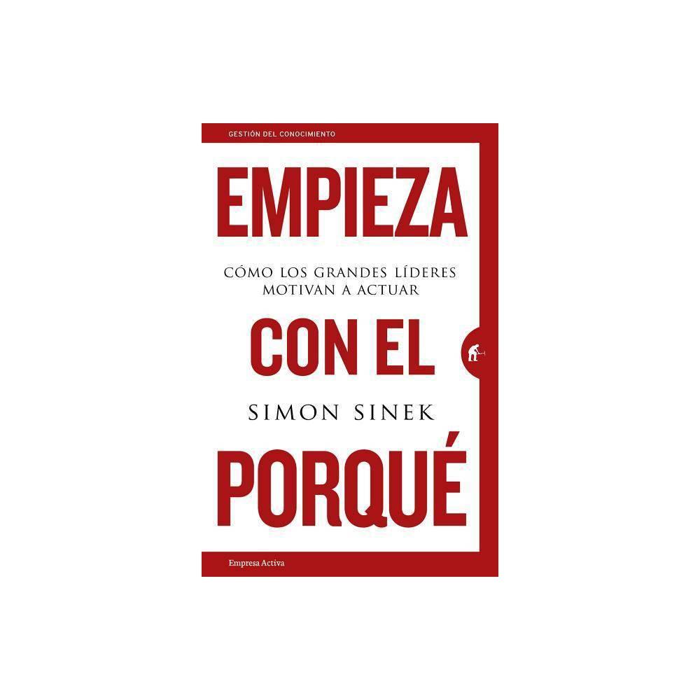 Empieza Con El Porque By Simon Sinek Paperback