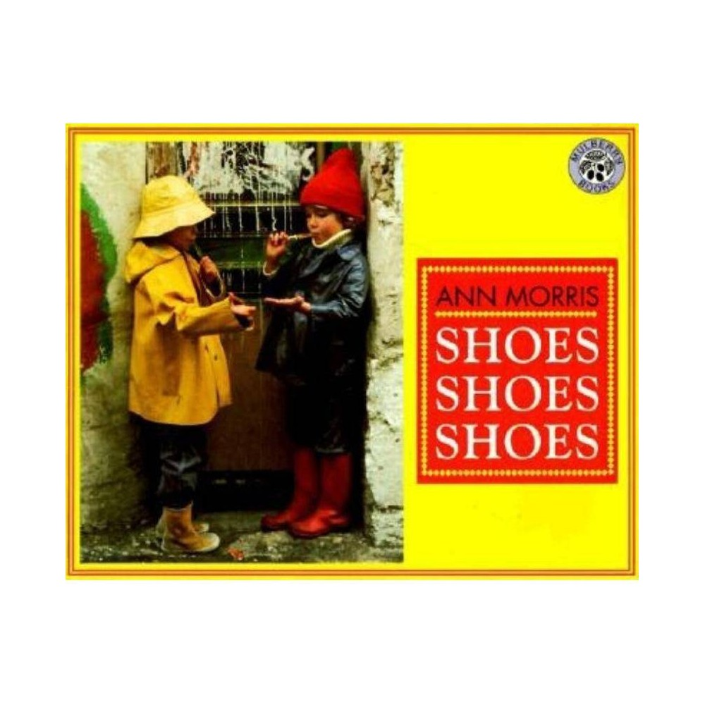 Shoes, Shoes, Shoes - by Ann Morris (Paperback) Shoes, Shoes, Shoes - by Ann Morris (Paperback)