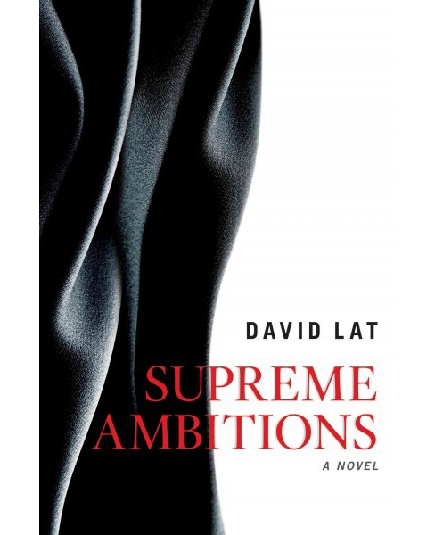 Supreme Ambitions (Hardcover) (David Lat) - image 1 of 1