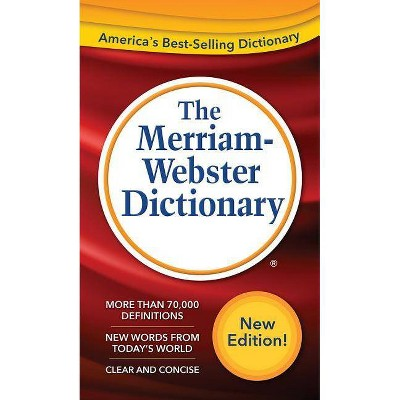 The Merriam-Webster Dictionary - (Paperback)