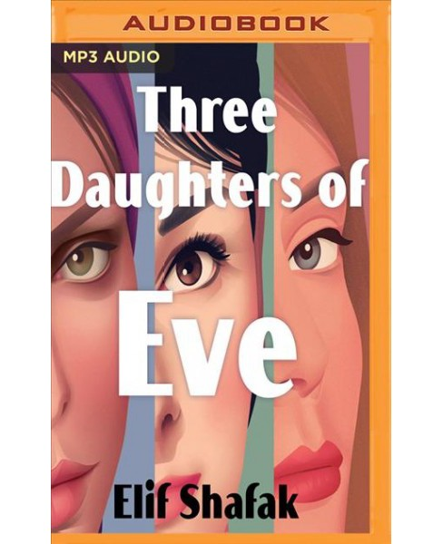 Three Daughters of Eve -  by Elif Shafak (MP3-CD) - image 1 of 1