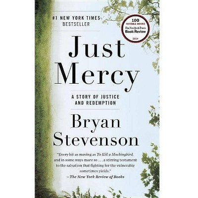 Just Mercy: A Story of Justice and Redemption - by Bryan Stevenson (Paperback)
