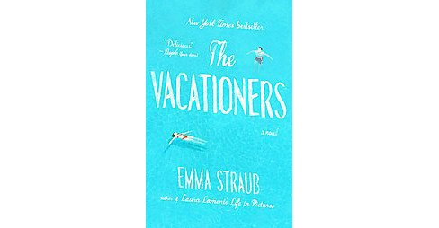 The Vacationers (Paperback) by Emma Straub - image 1 of 1