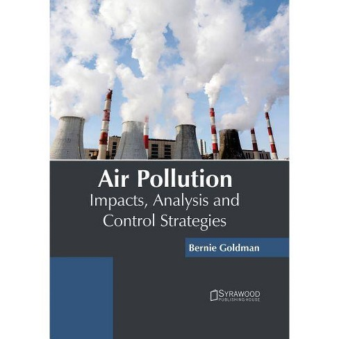 Air Pollution: Impacts, Analysis and Control Strategies - (Hardcover) - image 1 of 1