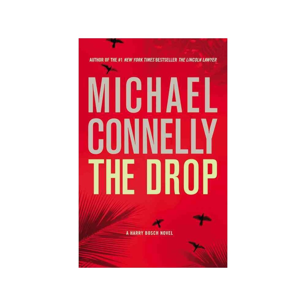 The Drop (Harry Bosch Series #17) (Hardcover) by Michael Connelly