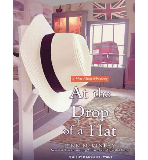 At the Drop of a Hat (Unabridged) (CD/Spoken Word) (Jenn Mckinlay) - image 1 of 1