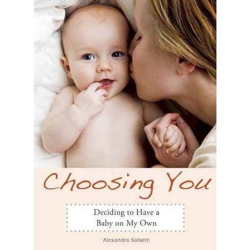 Choosing You - by  Alexandra Soiseth (Paperback) - image 1 of 1