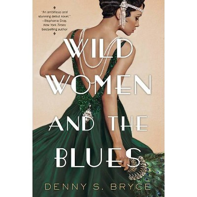 Wild Women and the Blues - by Denny S Bryce (Paperback)