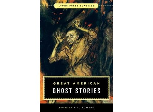 Great American Ghost Stories (Paperback) (Bill Bowers) - image 1 of 1