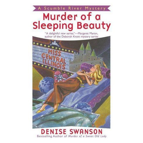 Murder of a Sleeping Beauty - (Scumble River Mysteries (Paperback)) by  Denise Swanson (Paperback) - image 1 of 1