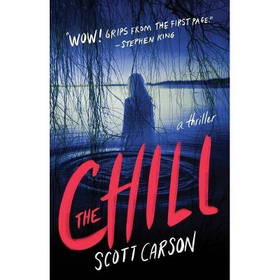 The Chill - by  Scott Carson (Paperback)