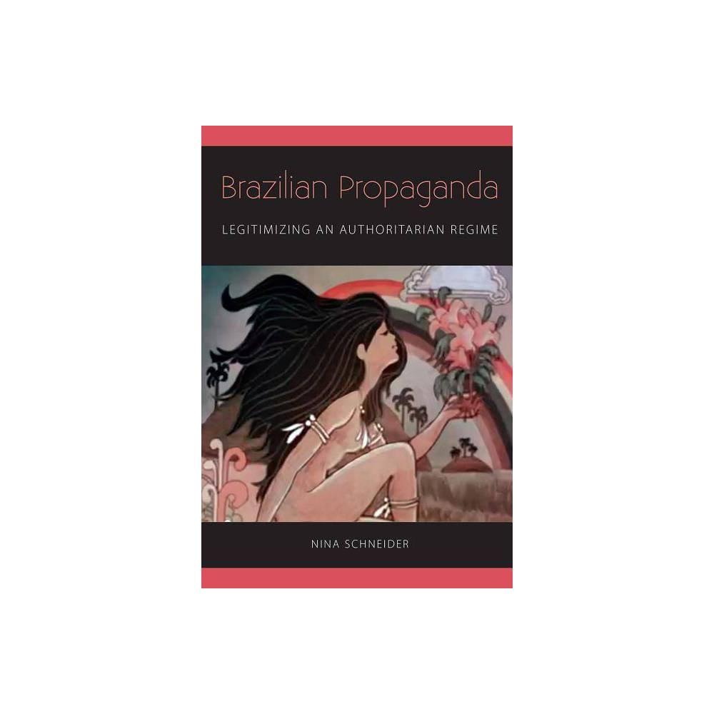Brazilian Propaganda By Nina Schneider Paperback