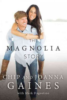 The Magnolia Story (Hardcover)(Chip Gaines & Joanna Gaines)