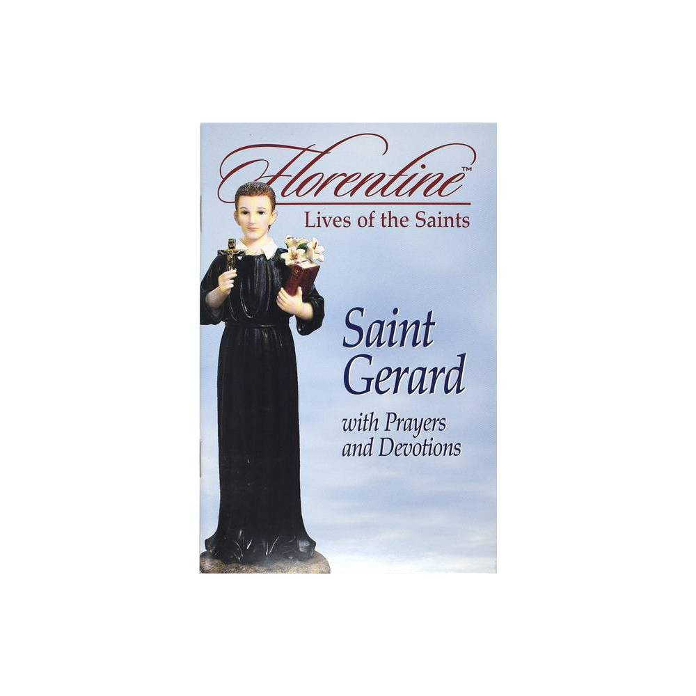Saint Gerard With Prayers And Devotions Florentine Lives Florentine Lives Of The Saints By Mark Etling Paperback