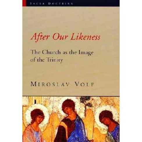 After Our Likeness - (Sacra Doctrina: Christian Theology for a Postmodern Age) by  Miroslav Volf - image 1 of 1