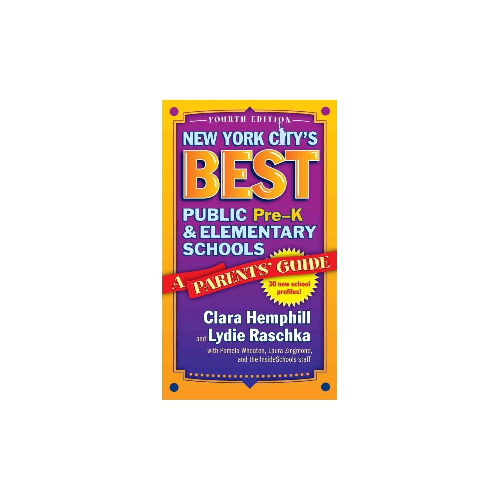 New York City's Best Public Pre-K & Elementary Schools : A Parents' Guide (Paperback) (Clara Hemphill &