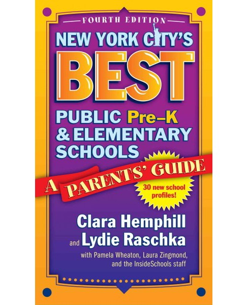 New York City's Best Public Pre-K & Elementary Schools : A Parents' Guide (Paperback) (Clara Hemphill & - image 1 of 1
