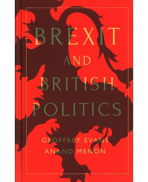 Brexit and British Politics -  by Geoffrey Evans & Anand Menon (Hardcover) - image 1 of 1