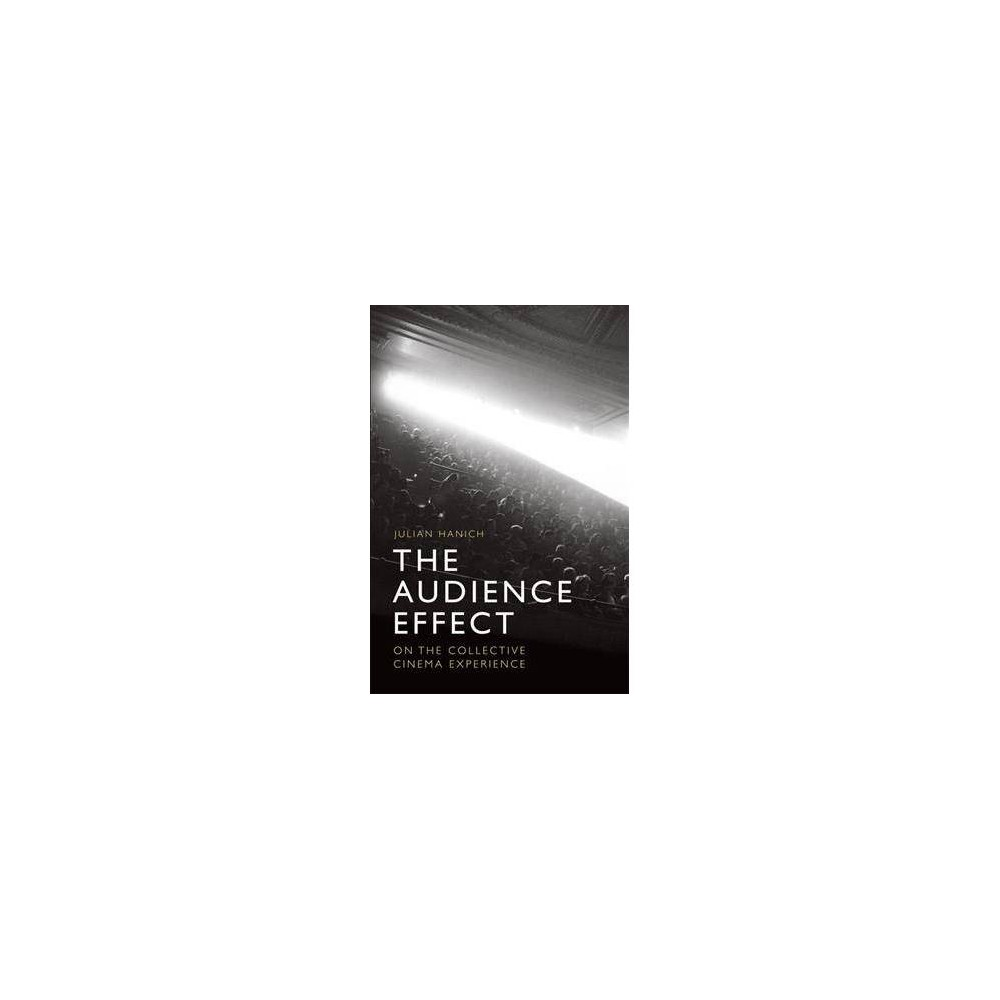 Audience Effect : On the Collective Cinema Experience - Reprint by Julian Hanich (Paperback)
